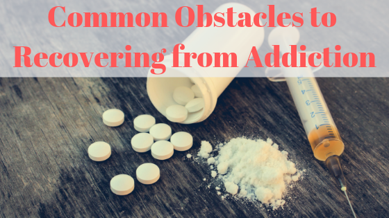 5 Common Obstacles to Recovering from Addiction