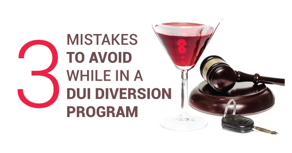 3 Mistakes to Avoid While in a DUI Diversion Program