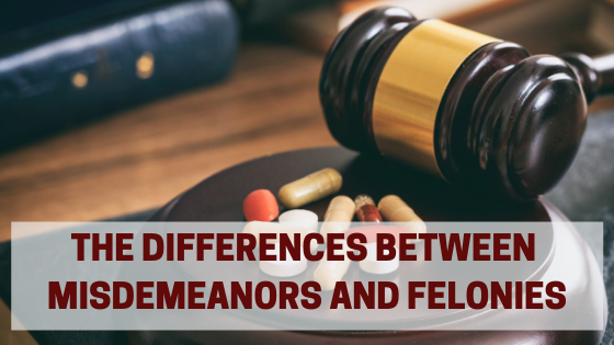 The Differences between Misdemeanors and Felonies