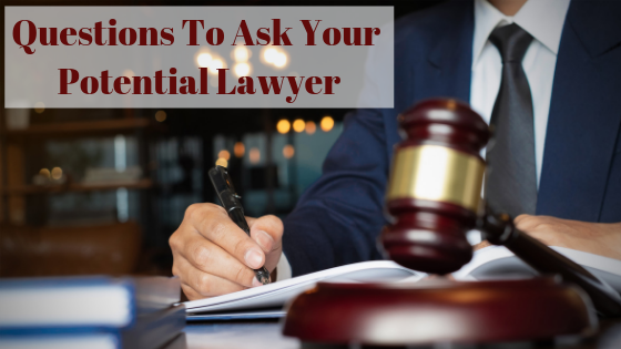 Questions To Ask Someone Before Hiring Them As Your Lawyer