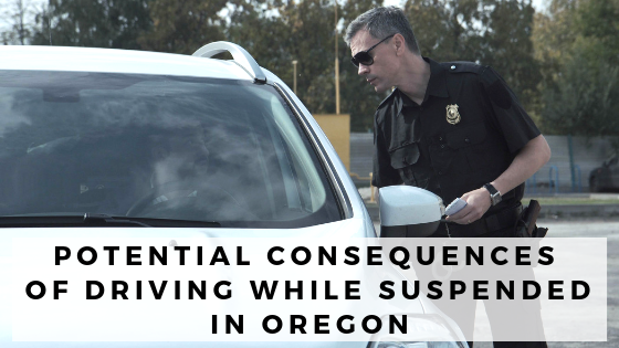 Potential Consequences of Driving While Suspended in Oregon
