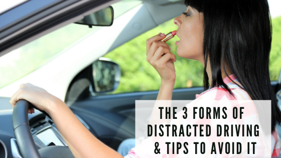 """the 3 forms of distracted friving and tips to avoid it"" in text with a picture of a woman putting on lipstick in the mirror while driving"