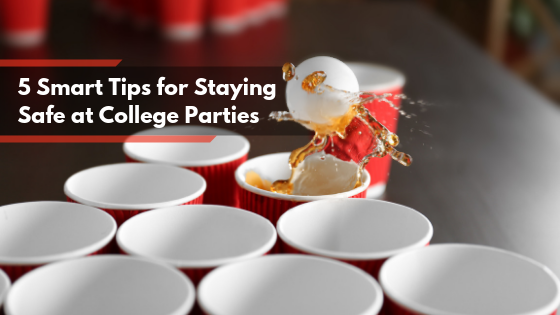 5 Smart Tips for Staying Safe at College Parties