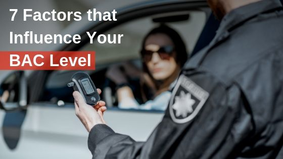 7 Factors that Influence Your BAC Level