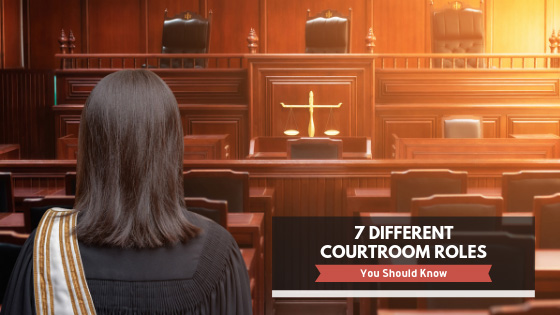 7 Different Courtroom Roles You Should Know