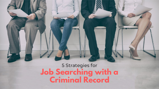5 Strategies for Job Searching with a Criminal Record